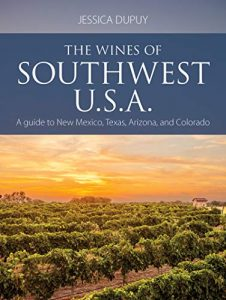 The Wines of Southwest U.S.A. – A Guide to New Mexico, Texas, Arizona, and Colorado