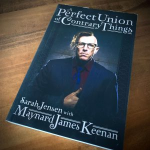 **SIGNED by MJK** A PERFECT UNION OF CONTRARY THINGS BY SARAH JENSEN WITH MAYNARD JAMES KEENAN – Paperback